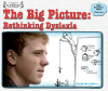 The Big Picture: Rethinking Dyslexia (with upcoming airtimes!)