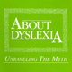 About Dyslexia: Unraveling the Myth