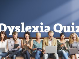 Dyslexia Quiz: What is Dyslexia and Debunking the Myths